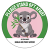 To show customers an example of a custom social distancing floor sticker with a Koala